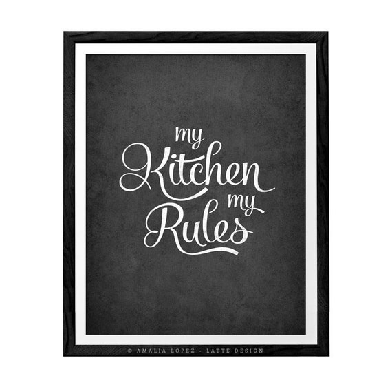 My kitchen my rules kitchen art kitchen wall decor kitchen