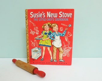 Susie's New Stove - The Little Chef's Cookbook, a 1950 First Edition Little Golden Book — Excellent Condition!