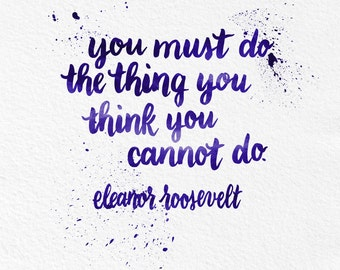 Watercolor Art, Eleanor Roosevelt Quote 5x7 8x10 11x14 Wall Art Decor Typography Illustration Wall Hanging  Print Typography Motivational