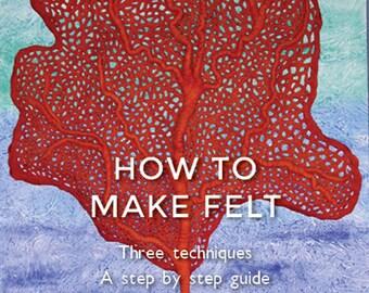 How to make felt 3 techniques PDF Version