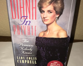 Diana In Private: The Princess Nobody Knows by Lady Colin Campbell-Hardcover Book-1992