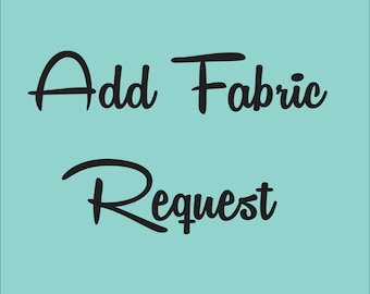 ADD FABRIC REQUEST - Per 1 Meter