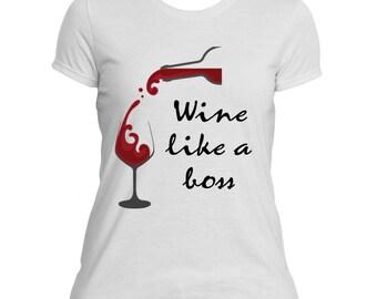 Wine Like a Boss Shirt, Like a Boss T-shirt, Wine Shirt, Graphic Tee, Women's T-shirt, Ladies Fitted Cotton Shirt, Wine Boss Lady Shirt