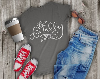 Finally, Graduate, 2018, Hand Lettered, Svg, Graduation, Shirt, Senior, Svg, Dxf, Ai, Eps, png, Cricut, Silhouette, Cutting File, Download