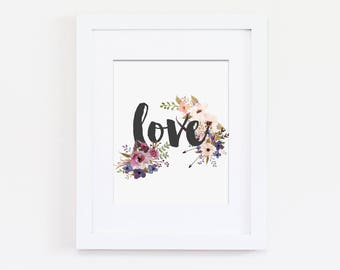 Love Art Print, Floral Art Print, Floral Wall Art, Love Quote, Valentine's Day, I Love You Art, Home Wall Art, Instant Download