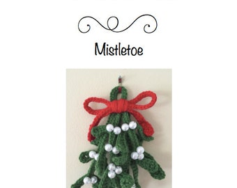 PDF Pattern- mistletoe, crochet mistletoe pattern, christmas mistletoe pattern, crochet christmas ornament, mistletoe ornament