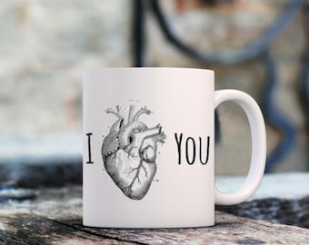 I heart you, heart mug, real heart drawing, anatomy mug, coffee mug for doctor, gift for doctor, Valentine's Day, gift for her, gift for him