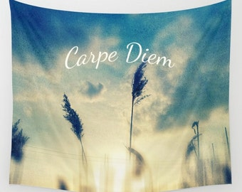 Carpe Diem wall tapestry-fabric wall hanging-nature photography- quote-inspiring words- wall decor