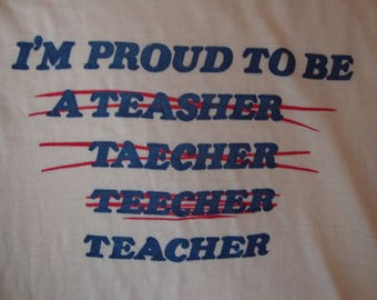 Vintage 80's I'm Proud To Be Teacher Paper Thin Yellow T Shirt Size S