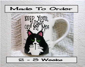 Keep Your Paws Off Mu Mug Clay Cat Mug Original Handmade To Order With Paws On Back by GMS