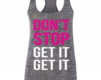 Don't Stop Get It Get It Workout Racerback Tank Top Running Runner Workout Tank
