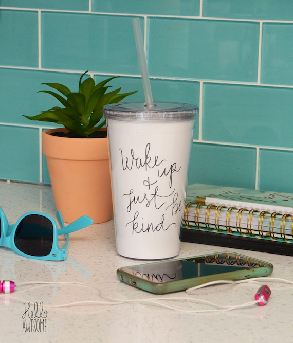 Wake Up Be Kind Hand Lettering 16oz Drink Tumbler