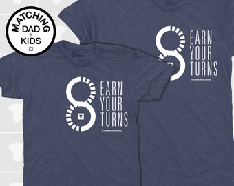 Dad and Me Matching Shirts - Earn Your Turns