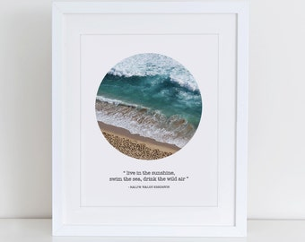Live In The Sunshine Swin The Sea Drink The Wild Air Art Print, Sea Quote Wall Art, Sea Print, Beach Art Print, Beach Photography Art