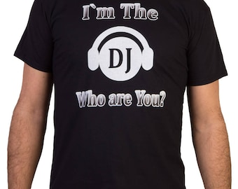 I am the DJ Who are You / MSC 11 - Music Man T-shirt