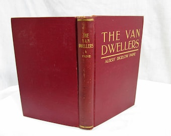 The Van Dwellers A Strenuous Quest For A Home, Albert Bigelow Paine, J. F. Taylor & Company, 1901 Hardcover First Edition Book Travel