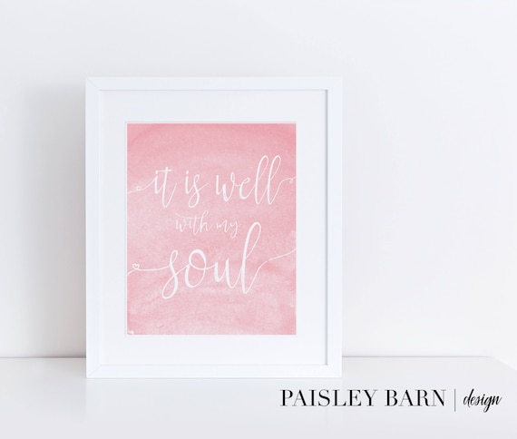 It Is Well Watercolor Print INSTANT DOWNLOAD | Pastels, Instagram, Watercolor, Mint, Rose, blush Hymn, Scripture