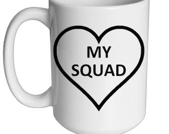 My Squad 15 oz. Mug