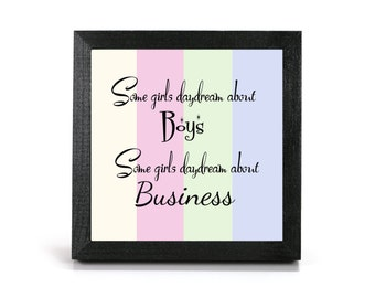 Some girls... - Cubicle Frame/Office Print/Cubicle Decor/Home Decor