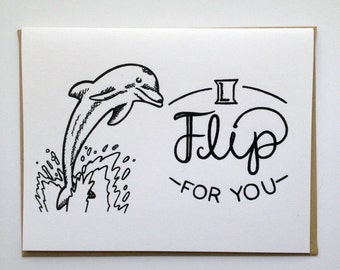 I Flip For You - Hand Lettered Greeting Card
