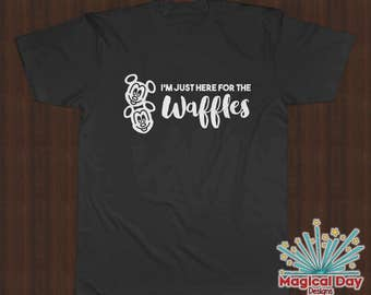 Disney Shirts - I'm just here for the Waffles (White Design)