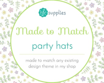 Made to Match - Party Hats, designed to coordinate with any design theme in my shop
