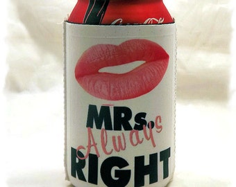 Mrs. Right Beverage Insulator