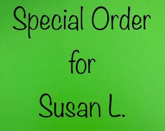Special order for Susan L