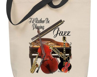 I'd Rather Be Playing Jazz Tote Bag