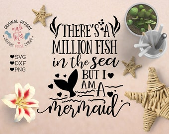 mermaid svg, svg design, svg files, there's a million fish in the sea but I am mermaid, summer design, beach svg, mermaid cut file, cricut
