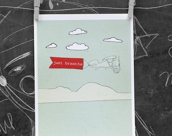 Just Breathe // Sky Blue Digital Print, Typographic Print, Giclee, Illustration, Hopeful, Inspirational, Optimistic, Bi-plane, Airplane