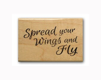 Spread your wings and fly Mounted rubber stamp, encouragement, graduation, Sweet Grass Stamps #23