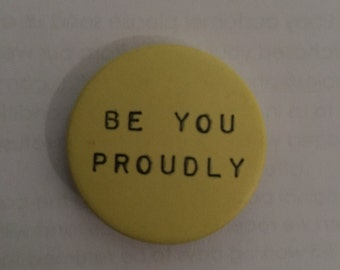 Be You Proudly- BADGE