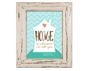 Home (is wherever I'm with you) | Instant Download