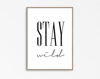 Stay Wild, Clueless, Affiche Scandinave, Boho, Printable Woman Gift,  Calligraphy,