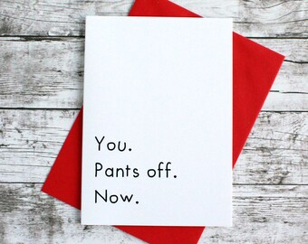 Funny Valentines Day Card, Pants Off Now, Rude Valentines Day Card, Card for Him, Card for Her, Valentine's Day Card, Anniversary Card