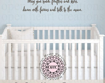 May You Touch Fireflies and Stars Vinyl Decal Wall Quote - Childs Inspirational Quote Vinyl Wall Decal 10h x 36w BA0522