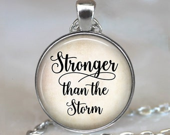 Stronger than the Storm quote necklace, strength and determination quote pendant motivational inspirational quote key chain key ring key fob