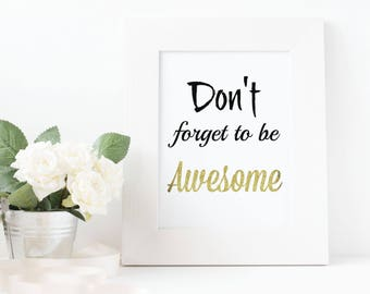 Don't forget to be awesome Print, Wall Art, Home Decor, Instant Download, Digital Art, Printable Art, Quote Prints