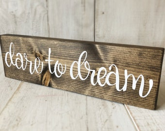 Dare to Dream Hand-Painted Rustic Wood Sign