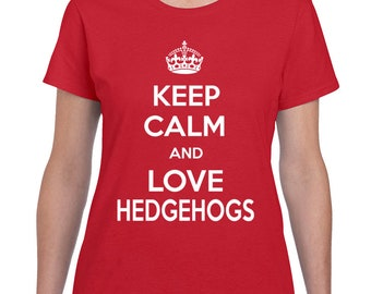 Womens Keep Calm And Love Hedgehogs T Shirt Pet Lover Themed Clothes