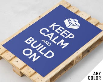 Keep Calm and Build On: Builder gift, construction, lego gifts, childrens wall art, kids room art, kids prints, poster, art, print, gift