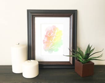 Let It Be - Rainbow Watercolour Text Digital Print