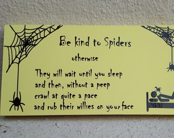 Spiders Poem plaque, be kind to spiders, funny sign, spider wall plaque, spider lover sign, spider's willies, halloween gift, halloween sign