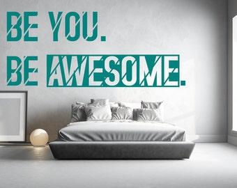 Be You Be Awesome Wall Sticker Modern Quote Bedroom Decal Positive Vinyl Gift