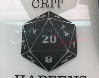 D20 Vinyl | Crit Happens Vinyl | Vinyl Decal Sticker | DND Decal | Dungeons and Dragons Decal