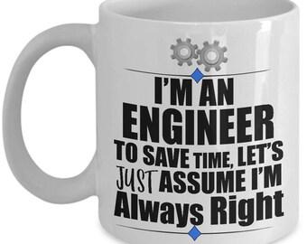 I'M An Engineer Assume I'M Right Funny Gift Mug
