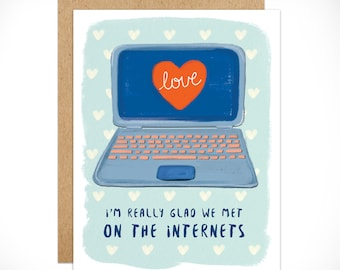 Internet Love. So glad we met on the internets. Internet dating. Swipe. I Love You, Greeting Card. Valentine's Day. All Occasion. 1pc