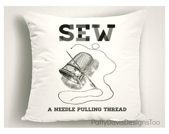Sew a Needle Pulling Thread Sewing Room Pillow, Sewing Room Decor, Gift for Quilters, Crafting Gift, Sewing Room Pillow