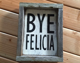 Bye Felicia sign